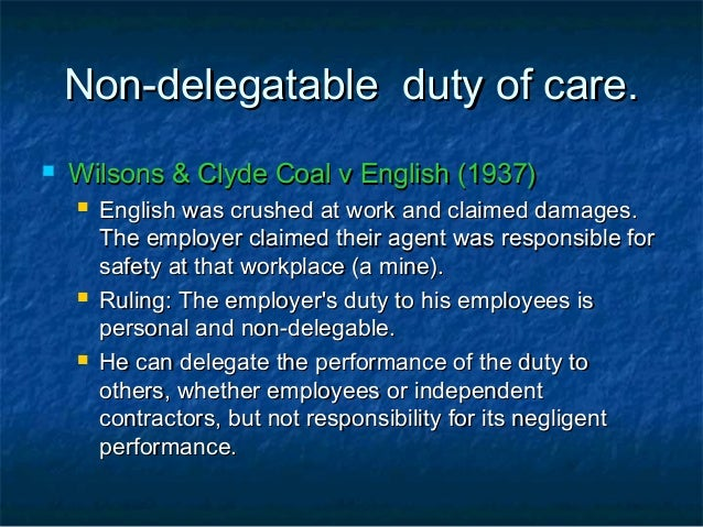 wilsons and clyde coal company vs english 1938 Wilsons and clyde coal ltd v english [1937] ukhl 2 is a uk labour law case concerning the employer's duty to provide a safe system of work for all its employees mr english was employed at wilsons & clyde coal co ltd's colliery at glencraig from 27 march 1933 he was repairing an airway leading.