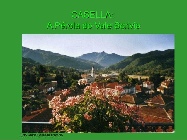 CASELLA: A Pérola do Vale Scrivia  Foto: Maria Gabriella Traverso