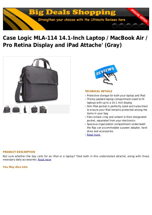 Case Logic MLA-114 14.1-Inch Laptop / MacBook Air /Pro Retina Display and iPad Attache (Gray)TECHNICAL DETAILSProtective s...