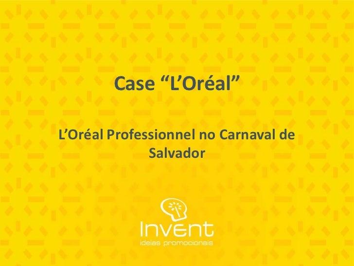 """Case """"L'Oréal""""<br />L'Oréal Professionnel no Carnaval de Salvador<br />"""