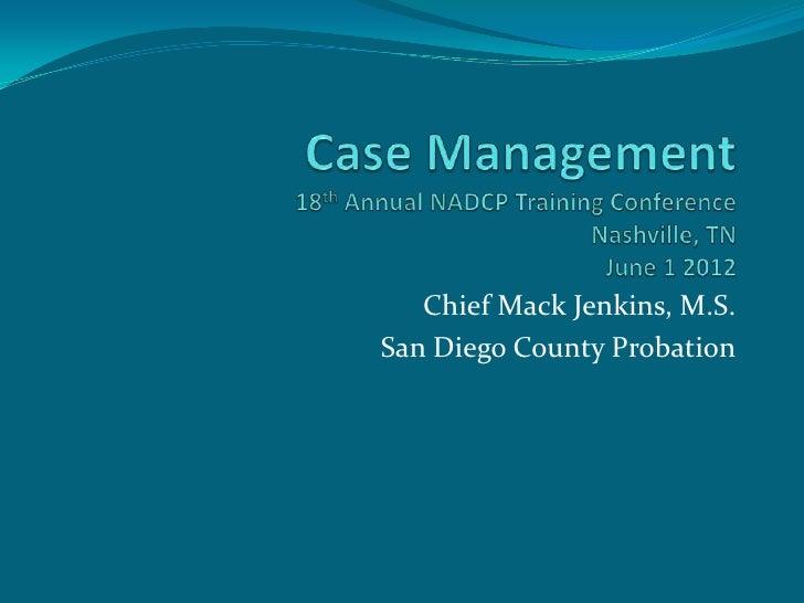 Chief Mack Jenkins, M.S.San Diego County Probation