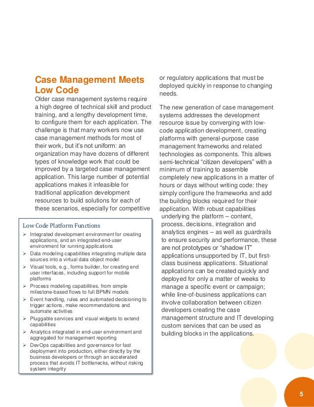 5 Case Management Meets Low Code Older case management systems require a high degree of technical skill and product traini...