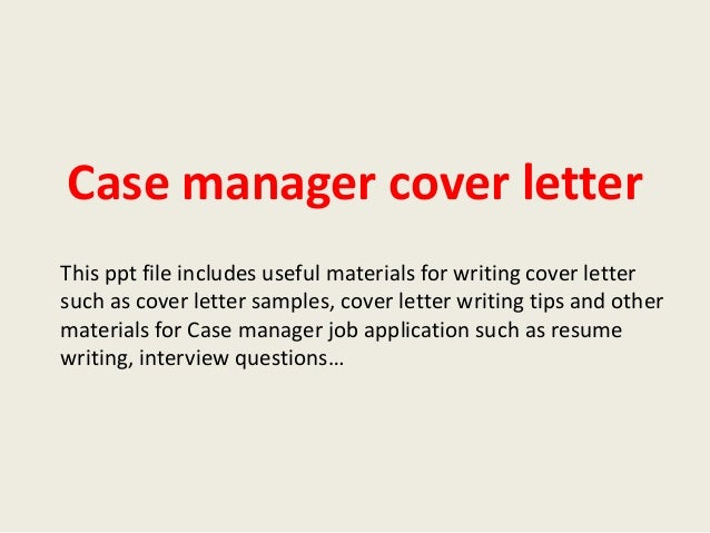 Case Manager Cover Letter This Ppt File Includes Useful Materials For  Writing Cover Letter Such As ...