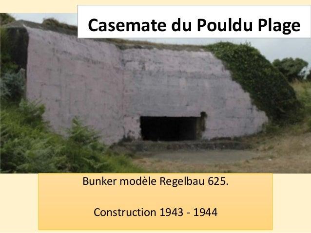 Casemate du Pouldu Plage Bunker modèle Regelbau 625. Construction 1943 - 1944
