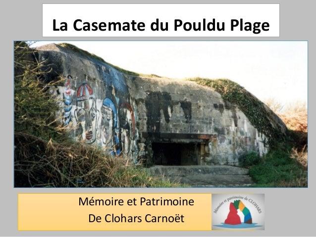 La Casemate du Pouldu Plage Mémoire et Patrimoine De Clohars Carnoët