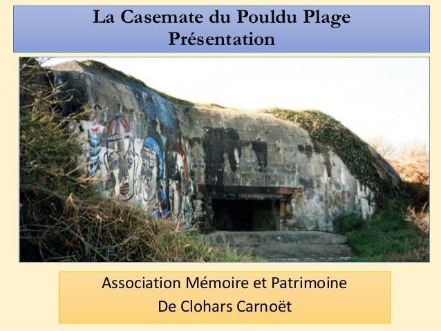 La Casemate du Pouldu Plage Présentation Association Mémoire et Patrimoine De Clohars Carnoët