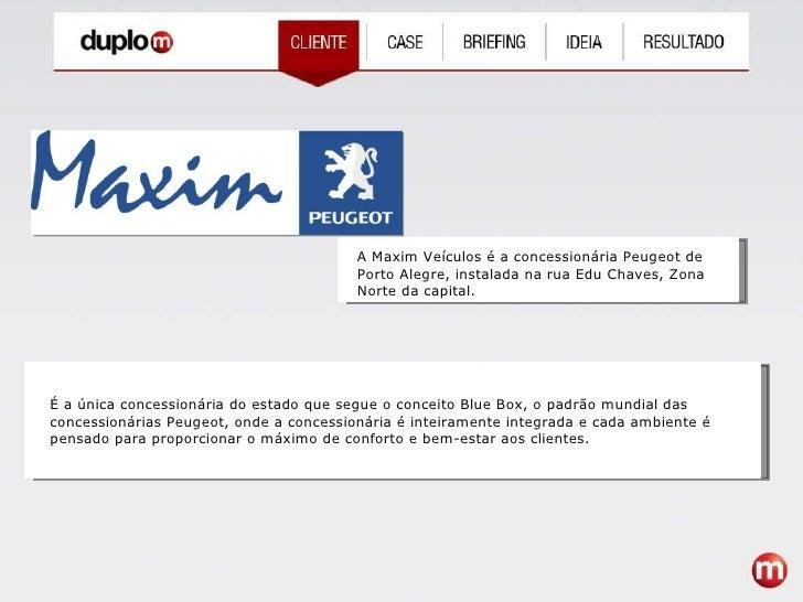 A Maxim Veículos é a concessionária Peugeot de Porto Alegre, instalada na rua Edu Chaves, Zona Norte da capital.  É a únic...