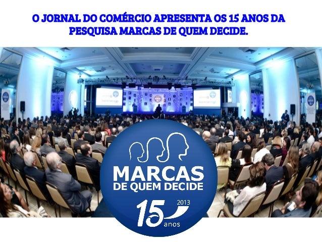 O JORNAL DO COMÉRCIO APRESENTA OS 15 ANOS DA  PESQUISA MARCAS DE QUEM DECIDE.
