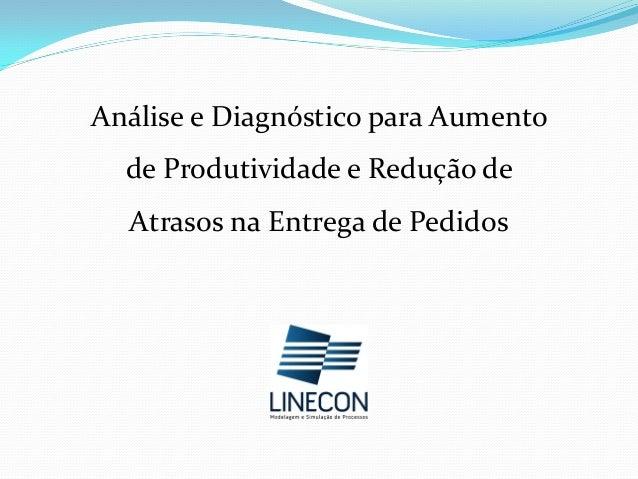 Análise e Diagnóstico para Aumento de Produtividade e Redução de Atrasos na Entrega de Pedidos