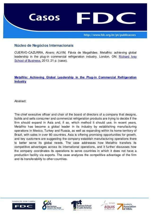 Núcleo de Negócios Internacionais CUERVO-CAZURRA, Alvaro; ALVIM, Flávia de Magalhães. Metalfrio: achieving global leadersh...
