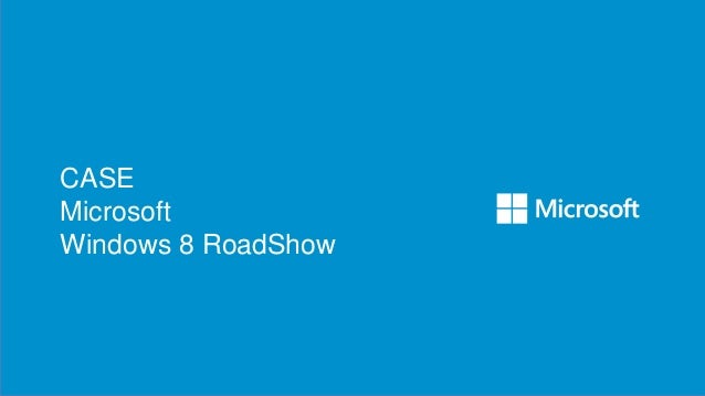 CASE Microsoft Windows 8 RoadShow