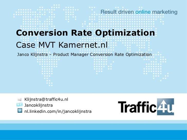 ConversionRateOptimization<br />Case MVT Kamernet.nl<br />Janco Klijnstra – Product Manager ConversionRateOptimization<br ...