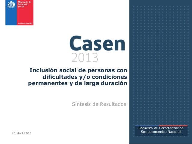 Inclusión social de personas con dificultades y/o condiciones permanentes y de larga duración Síntesis de Resultados Encue...