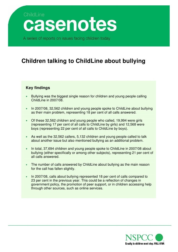 Children talking to ChildLine about bullying     Key findings   •   Bullying was the biggest single reason for children an...
