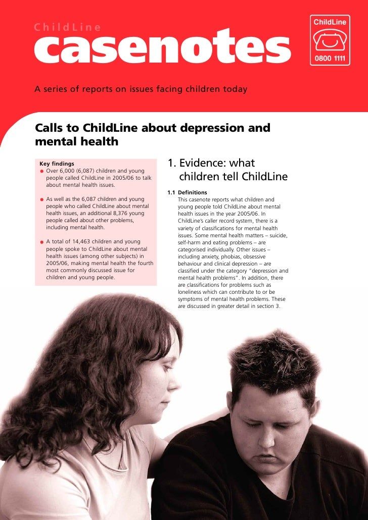 ChildLine  casenotes A series of reports on issues facing children today    Calls to ChildLine about depression and mental...