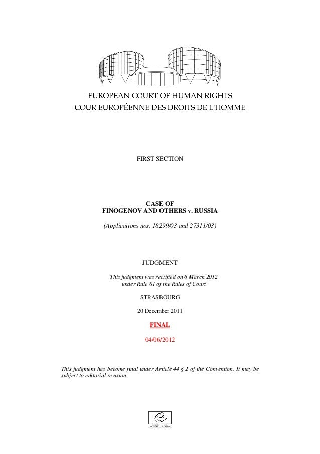 FIRST SECTION                           CASE OF                FINOGENOV AND OTHERS v. RUSSIA                 (Application...