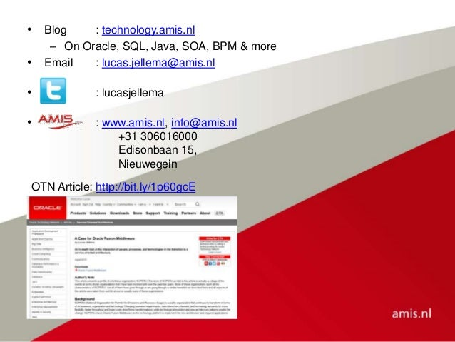 OTN Article: http://bit.ly/1p60gcE • Blog : technology.amis.nl – On Oracle, SQL, Java, SOA, BPM & more • Email : lucas.jel...
