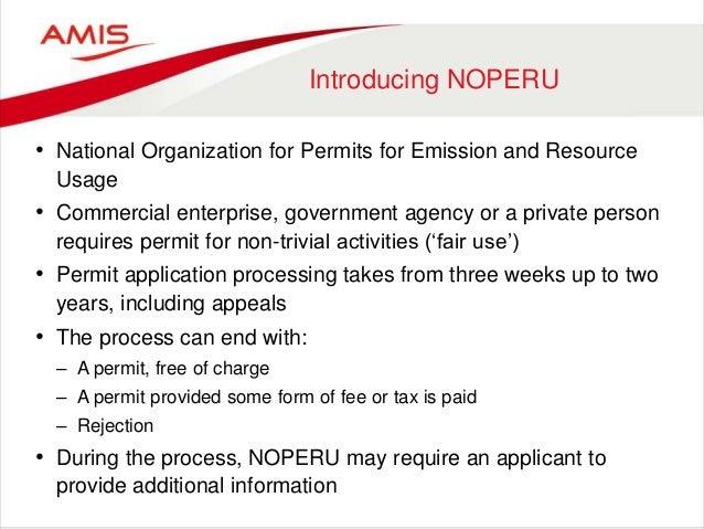 Introducing NOPERU • National Organization for Permits for Emission and Resource Usage • Commercial enterprise, government...
