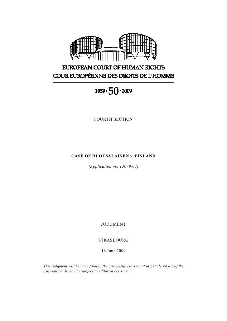 FOURTH SECTION                     CASE OF RUOTSALAINEN v. FINLAND                             (Application no. 13079/03) ...