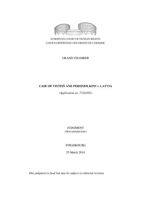 GRAND CHAMBER CASE OF VISTIŅŠ AND PEREPJOLKINS v. LATVIA (Application no. 71243/01) JUDGMENT (Just satisfaction) STRASBOUR...