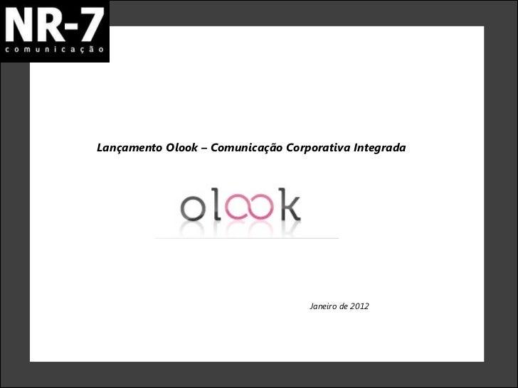 Lançamento Olook – Comunicação Corporativa Integrada  Janeiro de 2012