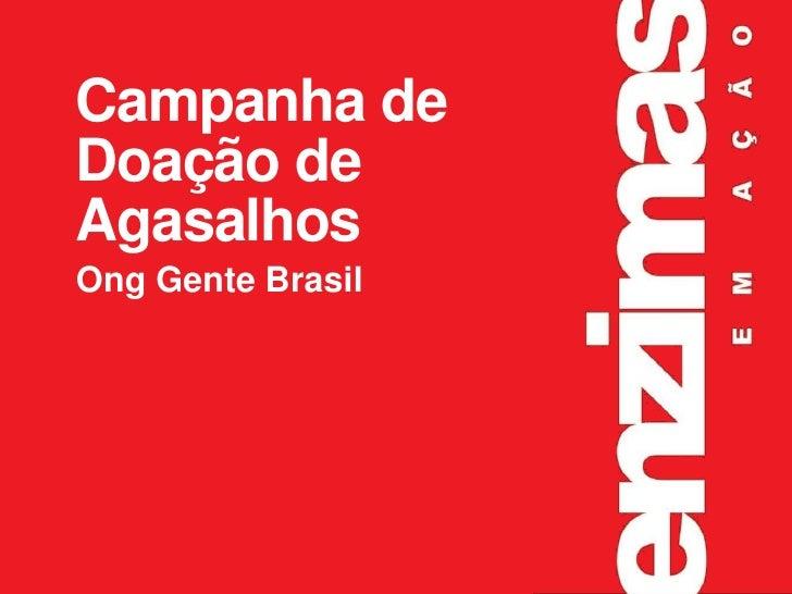 Campanha de Doação de Agasalhos Ong Gente Brasil