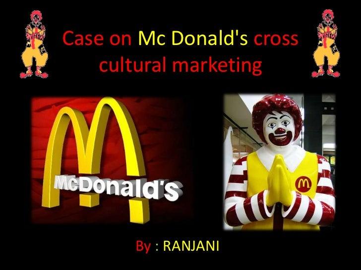 cross cultural marketing mcdonald s Who we are a cross-cultural marketing agency driving behavior change  mcdonald's, el pollo loco, comcast, time warner cable, verizon,.