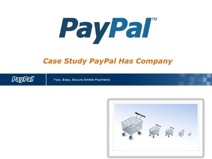 Case Study PayPal Has Company<br />