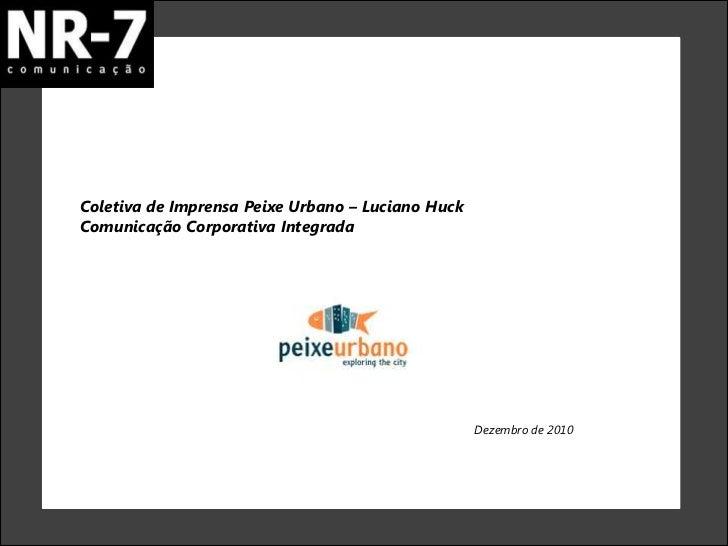 Coletiva de Imprensa Peixe Urbano – Luciano HuckComunicação Corporativa Integrada                                         ...
