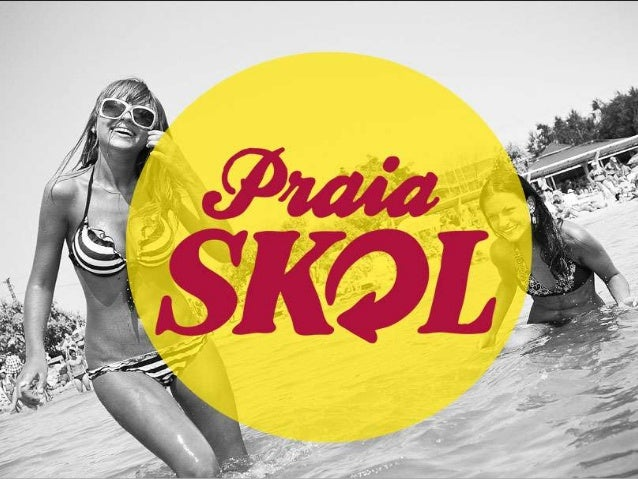 OBJETIVOA Skol queria invadir as principais praias dolitoral sul de forma que chamasse atenção para amarca e envolvesse os...