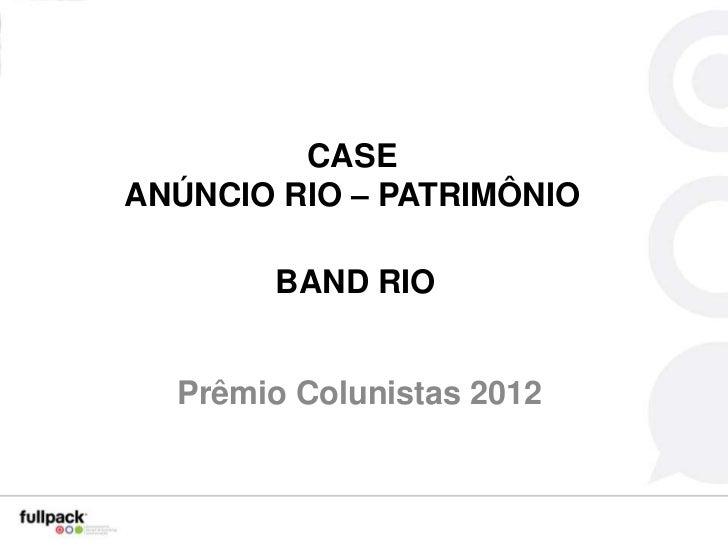 CASEANÚNCIO RIO – PATRIMÔNIO       BAND RIO  Prêmio Colunistas 2012