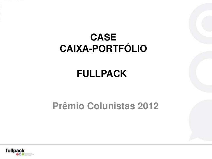 CASE CAIXA-PORTFÓLIO     FULLPACKPrêmio Colunistas 2012