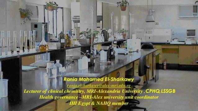 Rania Mohamed El-Sharkawy rania.elsharkawy@alex-mri.edu.eg Lecturer of clinical chemistry, MRI-Alexandria University ,CPHQ...
