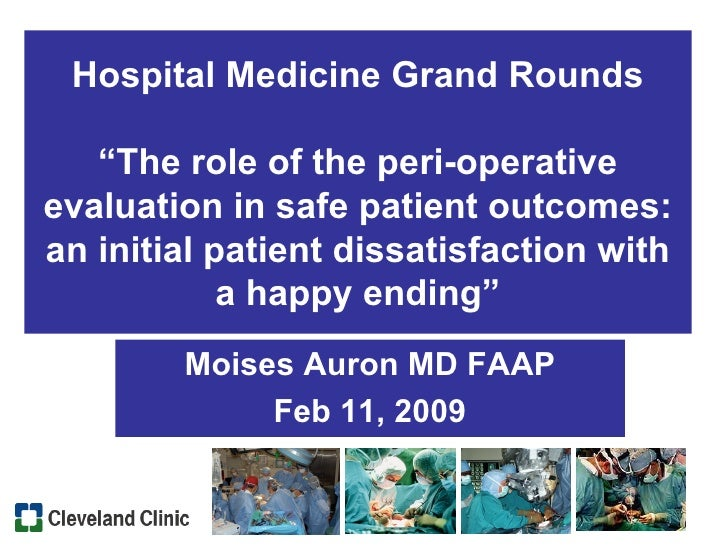 """Hospital Medicine Grand Rounds """"The role of the peri-operative evaluation in safe patient outcomes: an initial patient dis..."""