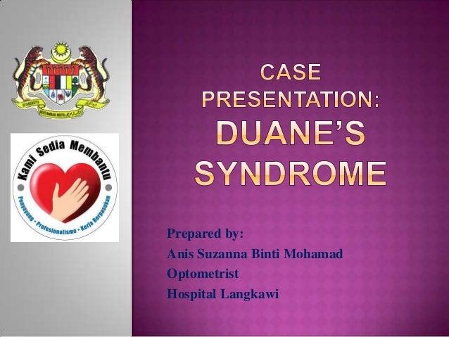 Prepared by: Anis Suzanna Binti Mohamad Optometrist Hospital Langkawi
