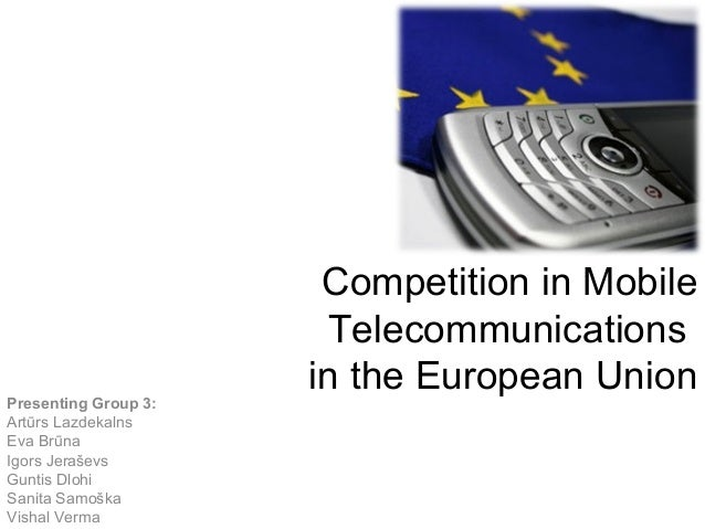 Competition in Mobile                       Telecommunications                      in the European UnionPresenting Group ...