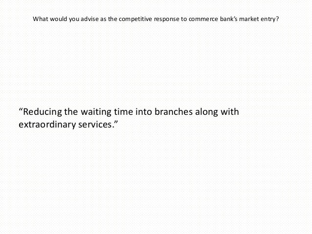 commerce bank motivation for retailtainment Analyze commerce bank's service delivery system prior to retailtainment how well does the company's operations design support its competitive position which decisions in particular do you find critical to the bank's success.