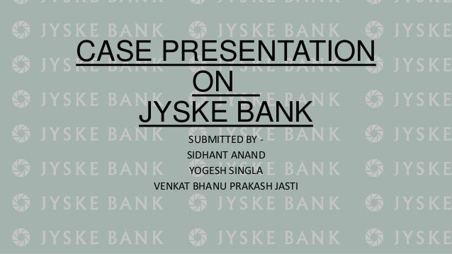 jyske bank case answer Jyske bank in denmark refers to itself as both a bank and a media company thanks for sharing this interesting case study.