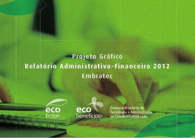 Projeto Gráfico  Relatório Administrativo-Financeiro 2012  Embratec