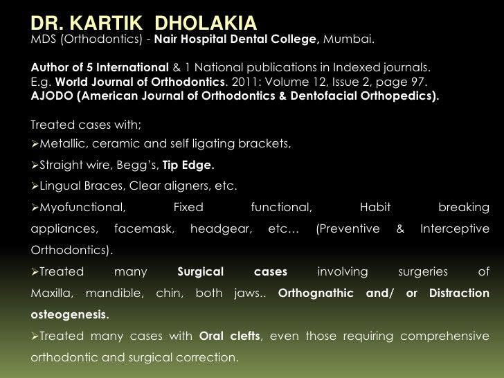 DR. KARTIK DHOLAKIAMDS (Orthodontics) - Nair Hospital Dental College, Mumbai.Author of 5 International & 1 National public...