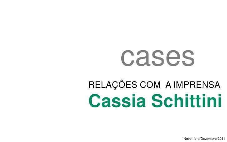 casesRELAÇÕES COM A IMPRENSACassia Schittini                Novembro/Dezembro 2011