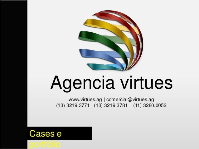 Agencia virtues             www.virtues.ag | comercial@virtues.ag       (13) 3219.3771 | (13) 3219.3781 | (11) 3280.0052Ca...