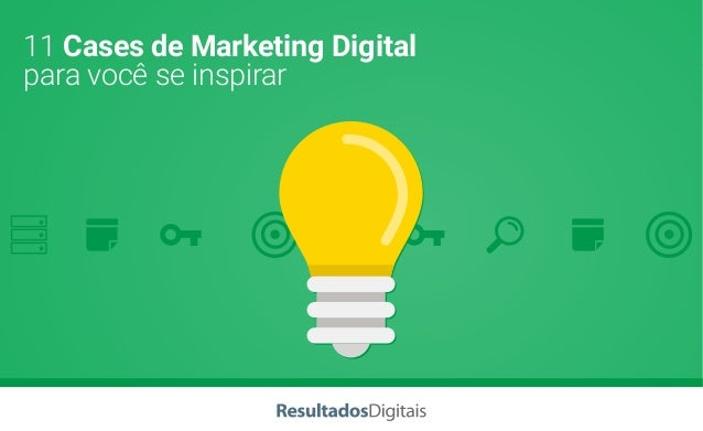 11 Cases de Marketing Digital para você se inspirar