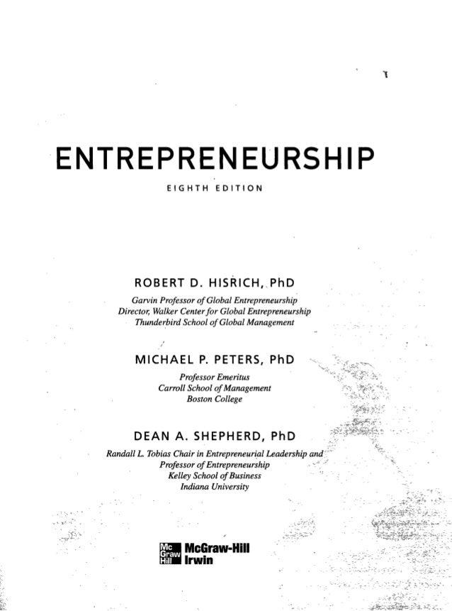 ENTREPRENEURSHIP                  EIGHTH       EDITION         ROBERT D. H I S R I C H . P h D        Garvin Professor of ...