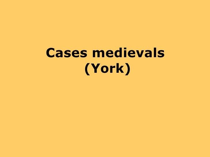 Cases medievals  (York)
