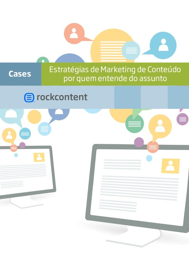 Cases  Estratégias de Marketing de Conteúdo por quem entende do assunto
