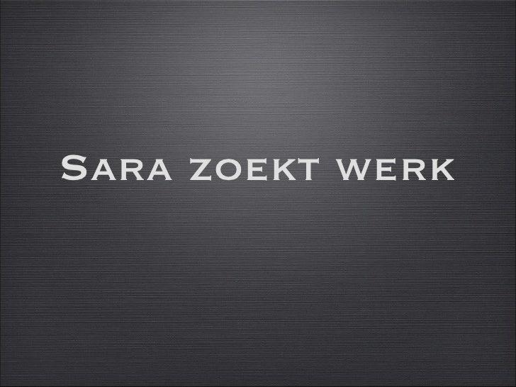 Sara zoekt werk