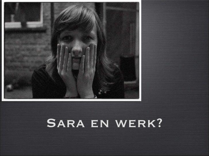 Case Sara Zoekt Werk Slide 2