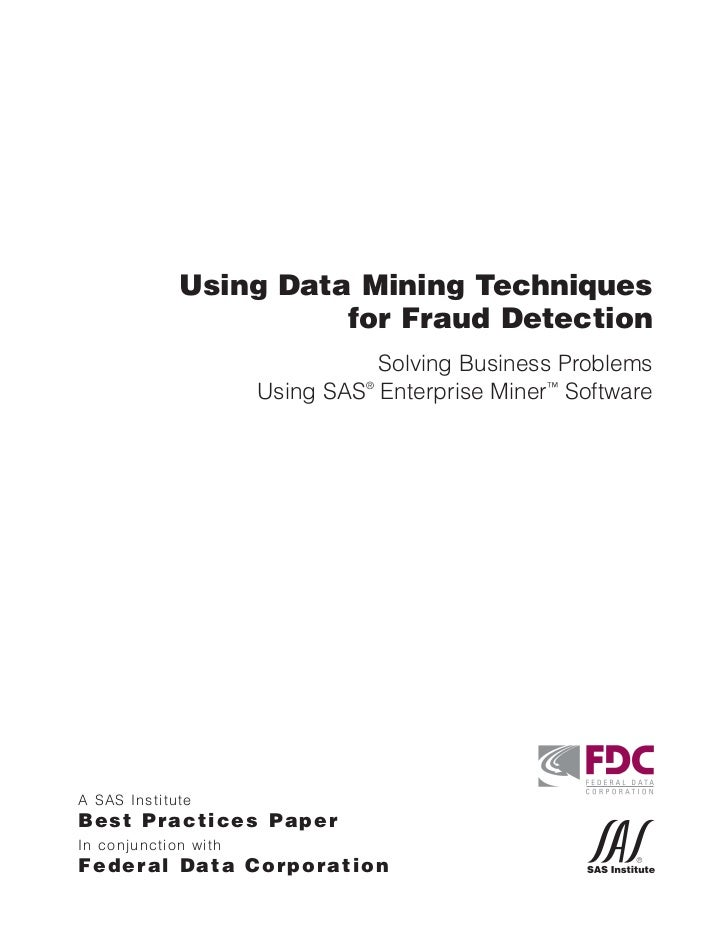 Using Data Mining Techniques                       for Fraud Detection                                  Solving Business P...