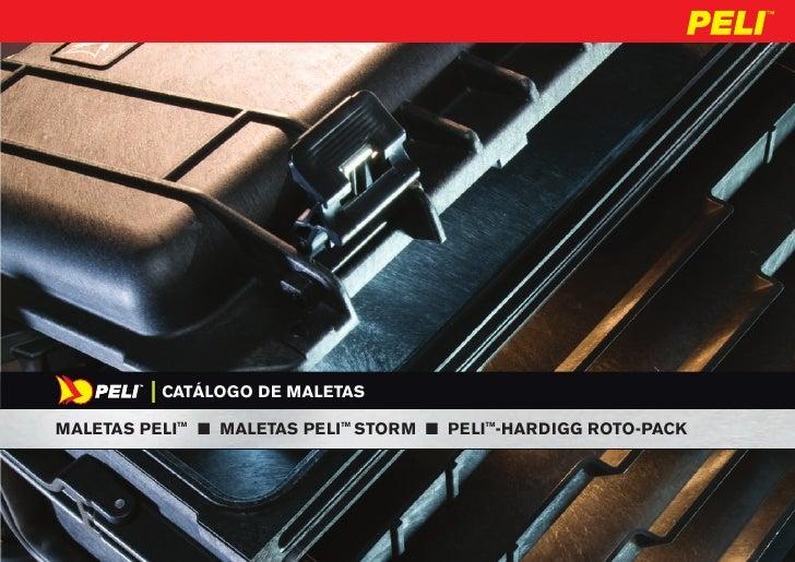 | CATÁLOGO DE MALETASMALETAS PELI   TM                    n MALETAS PELI STORM n PELI -HARDIGG ROTO-PACK                  ...